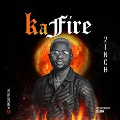 """Ka Fire Song by 2Inch Produced by Olumix Released: 17 July 2021 2inch, one of Nigeria's Afropop raving stars hops on the widely accepted Amapaino trend in delivering his latest jam, Ka Fire. Mullas Record Label's frontier, 2inch finally releases his long-awaited single titled, """"Ka Fire."""" The """"Sweet Potato"""" crooner has been described as one […] Read original story: TalkGlitz Songs About Fire, Long Awaited, Music Industry, Latest Music, Your Music, Musicals, Singer, Shit Happens, The Originals"""