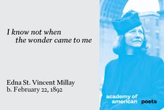 """poetsorg: """" Edna St. Vincent Millay, born this day in 1892. Read her work at poets.org. """""""