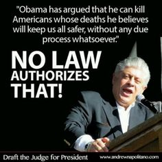 Judge Andrew Napolitano- HITLER COULD DO THAT TOO...you see how it ended for the Jews & those he had no further use for!