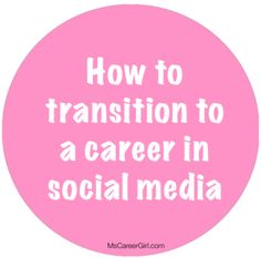Post image for Reader Question: How Do I Transition to a Career in Social Media?