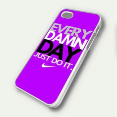 Every Damn Day Just Do It Nike purple - iPhone 4 Case, iPhone 4s Case and iPhone 5 case FDL7DC. $14.99, via Etsy.