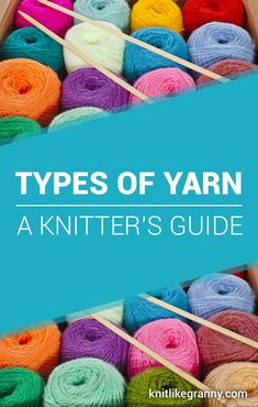 Types of Yarn ~ A Knitter's Guide. Looking for the best yarn for Knitting your various projects? In this article we will cover all the different types of Yarn. We've included Types of Yarn with Pictures, these photos of yarn will make you want to add mo Loom Knitting, Knitting Stitches, Knitting Patterns, Crochet Patterns, Crochet Ideas, Yarn Projects, Knitting Projects, Crochet Projects, Knitting Tutorials