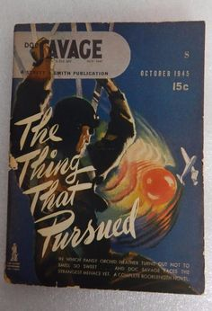 Doc Savage October 1945 Pulp Magazine featuring The Thing That Pursued