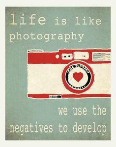 Het leven is als fotografie. We gebruiken de negatieven om te ontwikkelen #leefhetleven