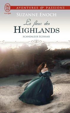 Scandaleux écossais, tome 3 : La fleur des highlands de Suzanne Enoch