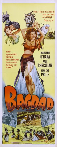 Bagdad is a 1949 adventure film starring Maureen O'Hara, Paul Hubschmid, and Vincent Price. It tells the story of a Bedouin princess (Maureen O'Hara) who returns to Baghdad after being educated in England.