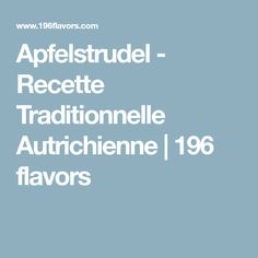 Apfelstrudel - Recette Traditionnelle Autrichienne | 196 flavors