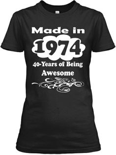 Awesome 1974 Limited Edition Tee | Teespring