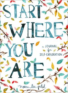 Start Where You Are, a journaling notebook