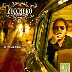 Zucchero Sugar Fornaciari - La Sesion Cubana