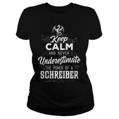 SCHREIBER Keep Calm And Never Underestimate The Power of a SCHREIBER