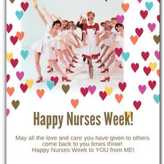 Happy Nurses Week to my wonderful daughter and all of my nursing friends! Thanks for all you do!