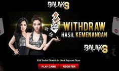 Balak9 Situs Top PokerAce99, Domino88, RemiPoker, QQ Online Terpercaya Di Indonesia Yang Memberikan Game Kartu Remi Poker Online Paling Seru ....