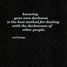 """your own darkness"" Carl Jung"