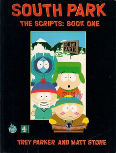 SOUTH PARK: THE SCRIPTS: BOOK ONE  TREY PARKER and MATT STONE  ~