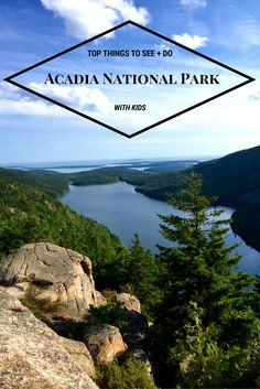 Acadia National Park: Top Things to See and Do with Kids