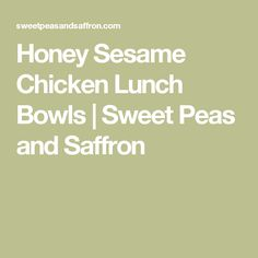 Honey Sesame Chicken Lunch Bowls | Sweet Peas and Saffron