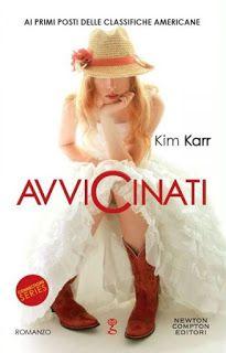 """Leggere Romanticamente e Fantasy: Recensione """"Avvicinati"""" di Kim Karr"""