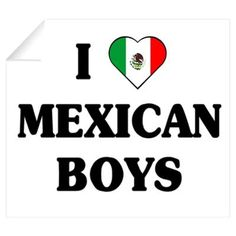 I Love Mexican Boys Wall Decal
