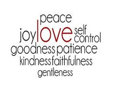 But The Fruit Of The Spirit Is Love Joy Peace