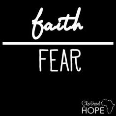 Faith over fear.
