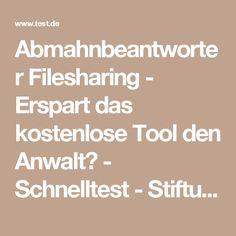 Abmahnbeantworter Filesharing - Erspart das kostenlose Tool den Anwalt? - Schnelltest - Stiftung Warentest