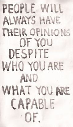 DON'T rely on other people's opinions.