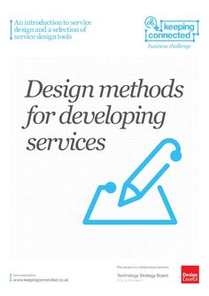 An introduction to servicedesign and a selection ofservice design tools business challenge Design methods for developing services from www.keepingconnected.co.…