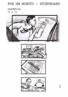 Projeto Por Um Minuto Storyboard: Rogério de Moura