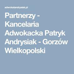 Partnerzy - Kancelaria Adwokacka Patryk Andrysiak - Gorzów Wielkopolski