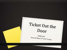 Ticket out the door by Patti  via slideshare