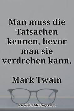 """Heute vor 111 Jahren, am 21.04.1910, verstarb Mark Twain! Mark Twain wurde 74 Jahre alt. Unser heutiges Zitat des Tages lautet daher: """"Man muss die Tatsachen kennen, bevor man sie verdrehen kann."""" (Mark #Twain) #RIP #RIPMarkTwain #MarkTwain #MarkTwainZitate #ZitatDesTages #BerühmteZitate #Sprüche #Zitate #ZitateZumNachdenken #QuoteOfTheDay #Spruchbild #Sprüchebilder"""