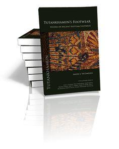 Tutankhamun's Footwear Studies of Ancient Egyptian Footwear André J. Veldmeijer   2011
