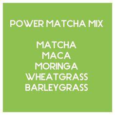 POWER MATCHA mix: matcha, maca, moringa, wheatgrass and barleygrass - Organic Raw Vegan - delicious in smoothies, chia pudding, lattes, yoghurt and more!