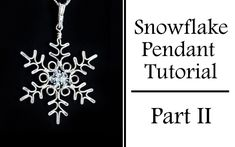 Wire Wrapped Jewelry Tutorial : Snowflake Pendant Part 2