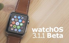 Apple rilascia la nuova Beta watchOS 3.1.1 per gli sviluppatori - #Apple #AppleWatch #Beta #WatchOS