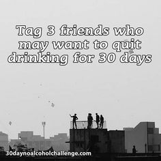 You know 3 friends who should probably do this with you, right? Change happens in groups. Hold your friends accountable and get them to hold you accountable. Click the link in my bio now. Alcohol Quotes, Quit Drinking, 3 Friends, Hold You, 30 Day Challenge, Willis Tower, Inspirational Quotes, Change, Shit Happens