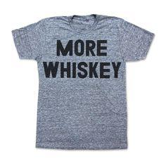 More Whiskey Tee