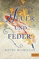 Book-addicted: [Rezension] Kathy MacMillan - Feuer und Feder