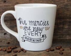 His Mercies Are New Every Morning Ceramic Coffee Mug-Hand painted-16 oz. - Christian Gift - Christian Coffee Mug