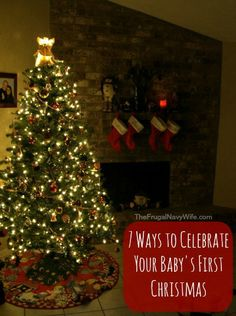 7 Ways to Celebrate Your Baby's First Christmas #christmas #kids