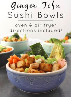 Vegan Sushi Bowl with Air Fryer Ginger Tofu (oven directions included! Best Tofu Recipes, Vegan Bowl Recipes, Vegan Dinner Recipes, Vegan Dinners, Asian Recipes, Breakfast Recipes, Veg Recipes, Vegan Foods, Healthy Recipes
