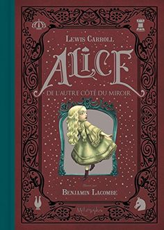 Lewis Carroll y Benjamin Lacombe Alice Book, Alice In Wonderland Book, Adventures In Wonderland, Lewis Carroll, Alice Liddell, Book Cover Design, Book Design, Ex Libris, Albin Michel Jeunesse