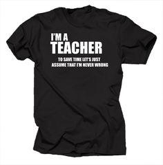I Am A Teacher T Shirt Profession Funny Tshirt by artsyfartsytees, $14.95