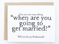 Will you Be My Bridesmaid Funny Card, Will you be my Brides Maid, Stop asking When are you going to get married, Cheeky, Funny, Matron, Maid Women, Men and Kids Outfit Ideas on our website at 7ootd.com #ootd #7ootd