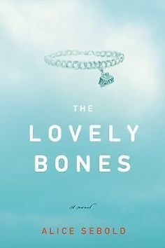 The Lovely Bones by Alice Sebold (2002, Hardcover, First Edition)