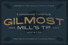 [$16] Gilmost Mill's TP by ThunderPixels Store on Creative Market - Gilmost Mill's TP is a handmade typeface and created by ThunderPixels, is inspired by the first typefaces (1880-1897) collected in catalogs of products and used mainly for titles. With a hand-drawn aspect, Gilmost Mill's TP brings a vintage ambience to any design, carefully crafted preserving structure and form of any traditional font.
