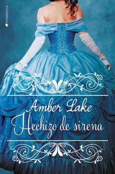 La segunda parte de la serie Los Rawson de Amber Lake se titula Hechizo de sirena. Es una novela romántica histórica, publicada por Ediciones Kiwi en Febrero de 2018, en la que la protagonista desc…