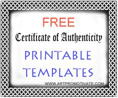 How to Make a Certificate of Authenticity for Artwork - Artpromotivate Free Printable Certificates, Templates Printable Free, Free Printables, Make A Certificate, Certificate Templates, Award Template, Craft Business, Business Help, Free Business Card Templates