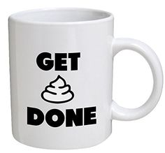 Funny Mug  Get shit done Graphic Art  11 OZ Coffee Mugs  Funny Inspirational and sarcasm  By A Mug To Keep TM * To view further for this item, visit the image link.  This link participates in Amazon Service LLC Associates Program, a program designed to let participant earn advertising fees by advertising and linking to Amazon.com.